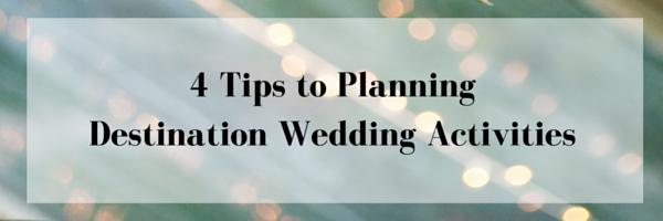 4 Tips to Planning Destination Wedding Activities by Destination Wedding Planner Mango Muse Events